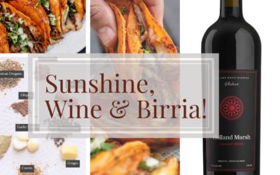 Sunshine, Wine, and Birria!